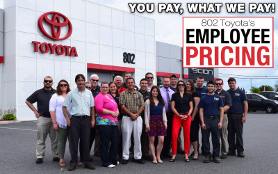 You Pay What We Pay! Employee Pricing at 802 Toyota.